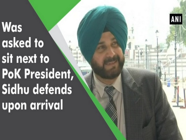 Was asked to sit next to PoK President, Sidhu defends upon arrival