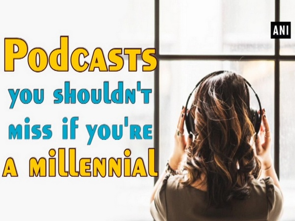 Podcasts you shouldn't miss if you're a millennial