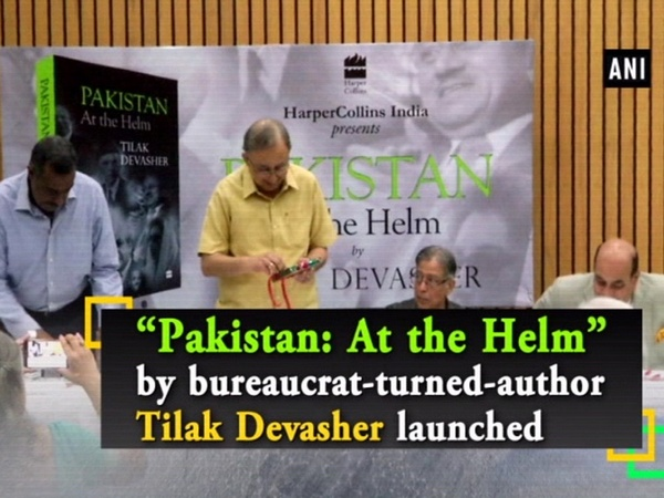 """Pakistan: At the Helm"" by bureaucrat-turned-author Tilak Devasher launched"