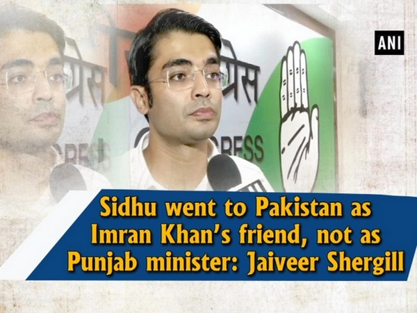 Sidhu went to Pakistan as Imran Khan's friend, not as Punjab minister: Jaiveer Shergill