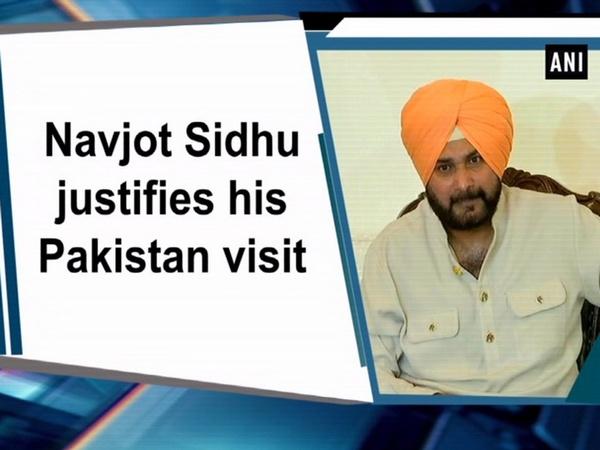 Navjot Sidhu justifies his Pakistan visit