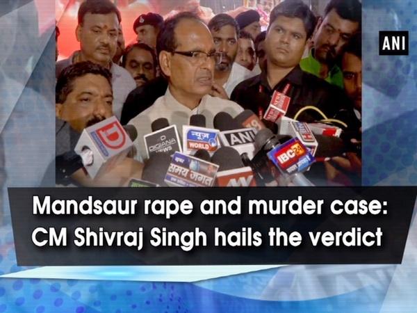 Mandsaur rape and murder case: CM Shivraj Singh hails the verdict