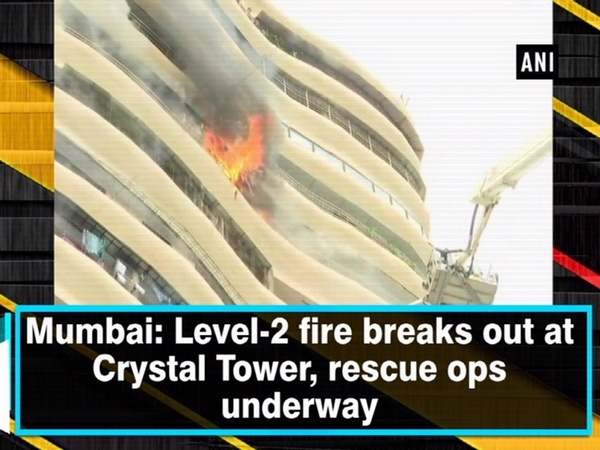 Mumbai: Level-2 fire breaks out at Crystal Tower, rescue ops underway