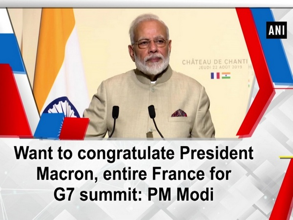 Want to congratulate President Macron, entire France for G7 summit: PM Modi