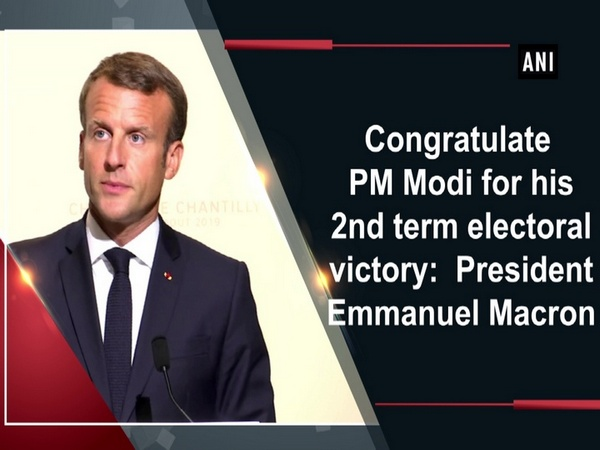 Congratulate PM Modi for his 2nd term electoral victory: President Emmanuel Macron