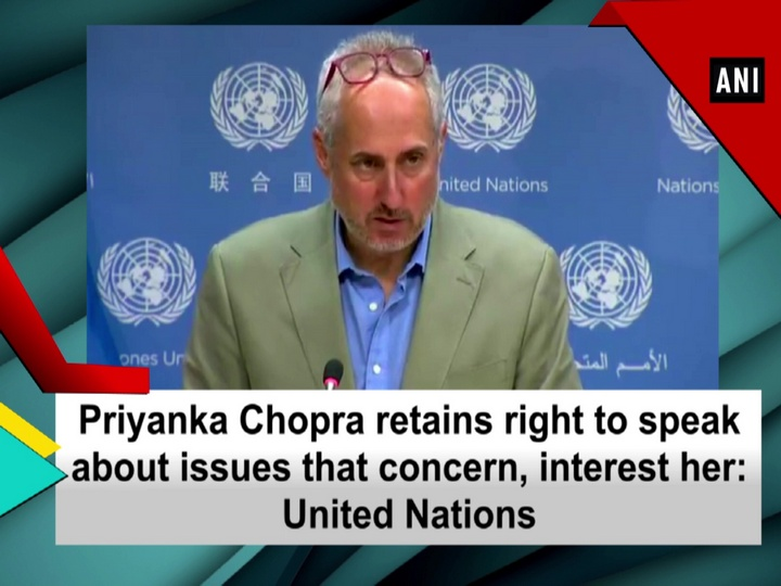 Priyanka Chopra retains right to speak about issues that concern, interest her: United Nations