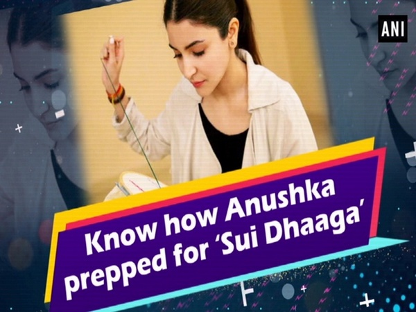 Know how Anushka prepped for 'Sui Dhaaga'