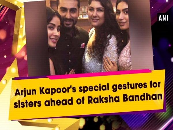 Arjun Kapoor's special gestures for sisters ahead of Raksha Bandhan