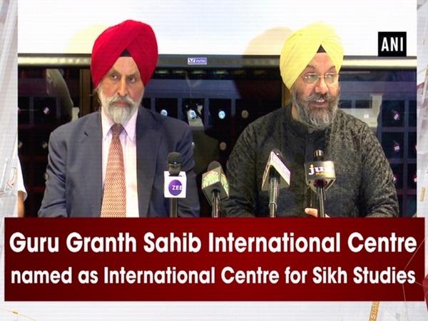 Guru Granth Sahib International Centre named as International Centre for Sikh Studies