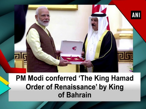 PM Modi conferred 'The King Hamad Order of Renaissance' by King of Bahrain