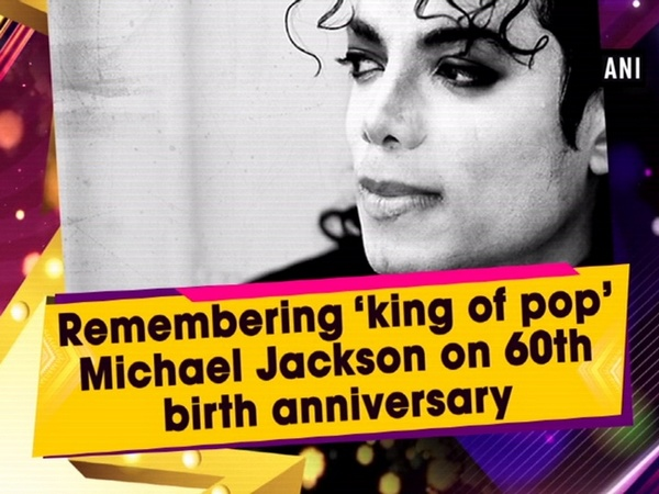 Remembering 'king of pop' Michael Jackson on 60th birth anniversary