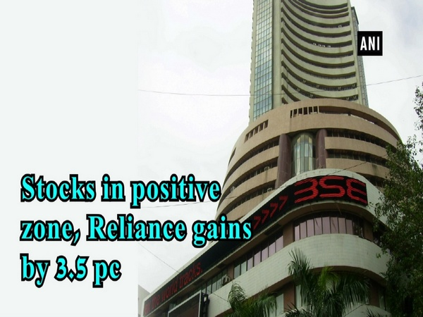 Stocks in positive zone, Reliance gains by 3.5 pc