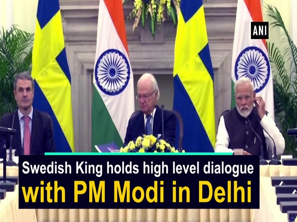 Swedish King holds high level dialogue with PM Modi in Delhi