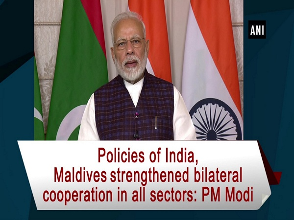 Policies of India, Maldives strengthened bilateral cooperation in all sectors: PM Modi