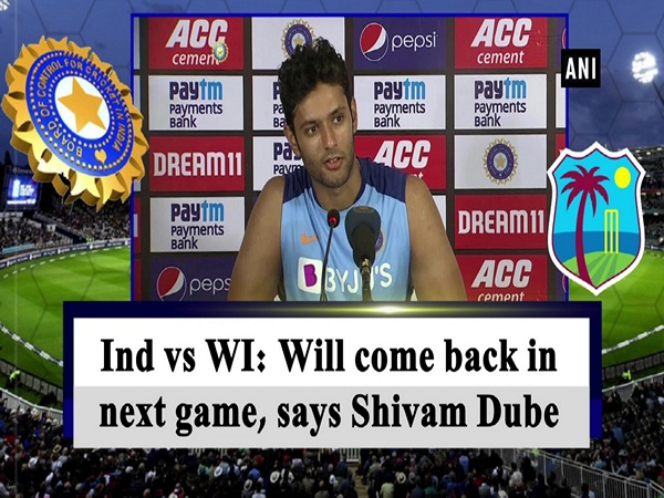 Ind vs WI: Will come back in next game, says Shivam Dube