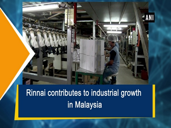 Rinnai contributes to industrial growth in Malaysia