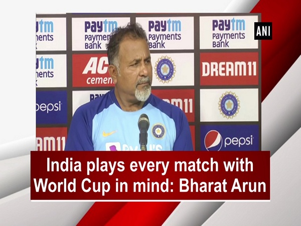 India plays every match with World Cup in mind: Bharat Arun