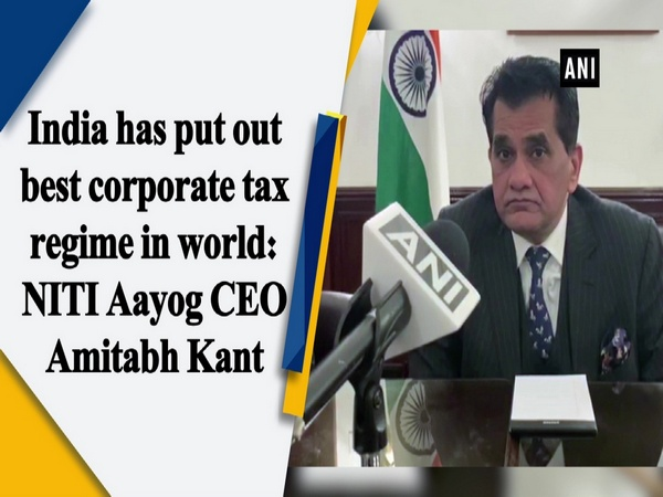 India has put out best corporate tax regime in world: NITI Aayog CEO Amitabh Kant
