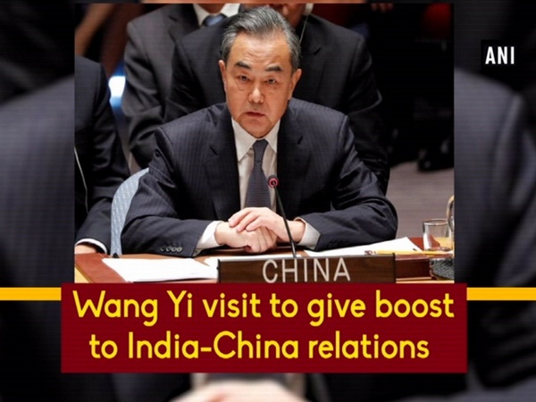 Wang Yi visit to give boost to India-China relations