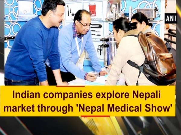 Indian companies explore Nepali market through 'Nepal Medical Show'