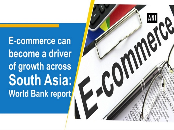 E-commerce can become a driver of growth across South Asia: World Bank report