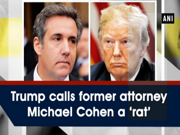 Trump calls former attorney Michael Cohen a 'rat'