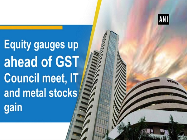 Equity gauges up ahead of GST Council meet, IT and metal stocks gain