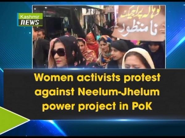 Women activists protest against Neelum-Jhelum power project in PoK