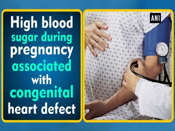 High blood sugar during pregnancy associated with congenital heart defect
