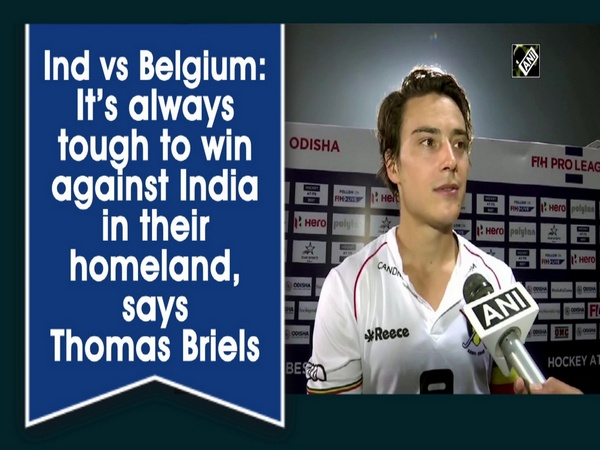 Ind vs Belgium: It's always tough to win against India in their homeland, says Thomas Briels