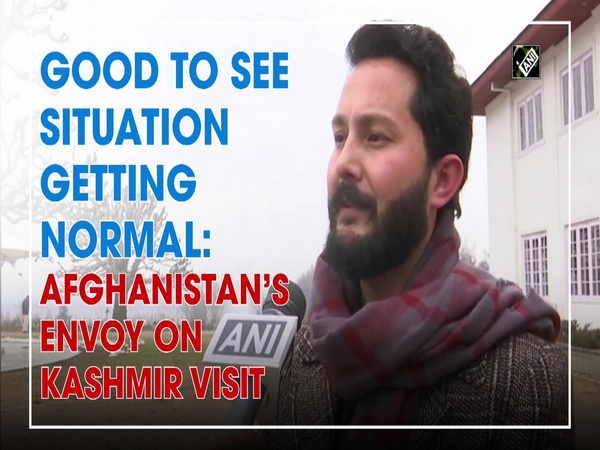 Good to see situation getting normal: Afghanistan's Envoy on Kashmir visit
