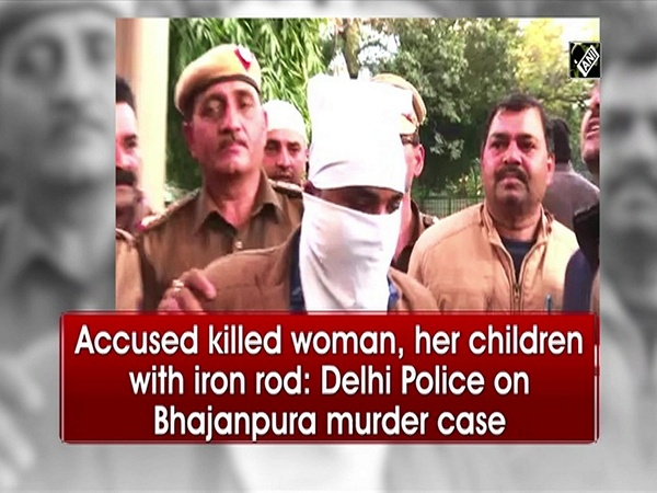 Accused killed woman, her children with iron rod: Delhi Police on Bhajanpura murder case