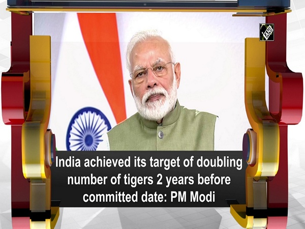 India achieved its target of doubling number of tigers 2 years before committed date: PM Modi