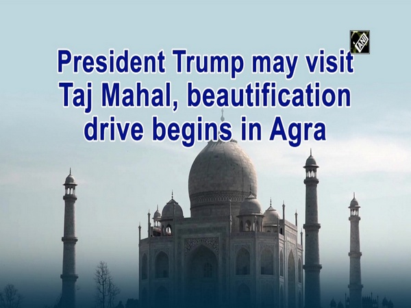 President Trump may visit Taj Mahal, beautification drive begins in Agra
