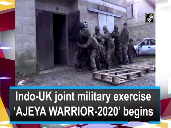 Indo-UK joint military exercise 'AJEYA WARRIOR-2020' begins