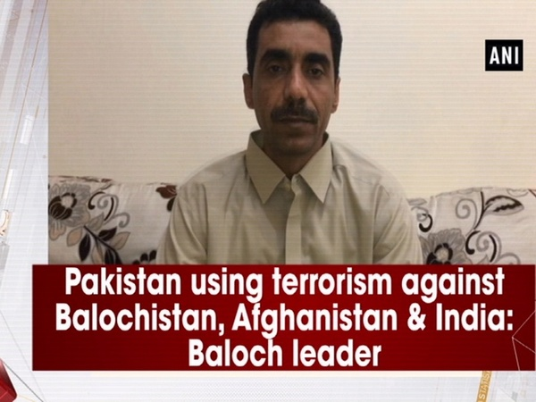 Pakistan using terrorism against Balochistan, Afghanistan & India: Baloch leader