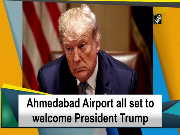 Ahmedabad Airport all set to welcome President Trump