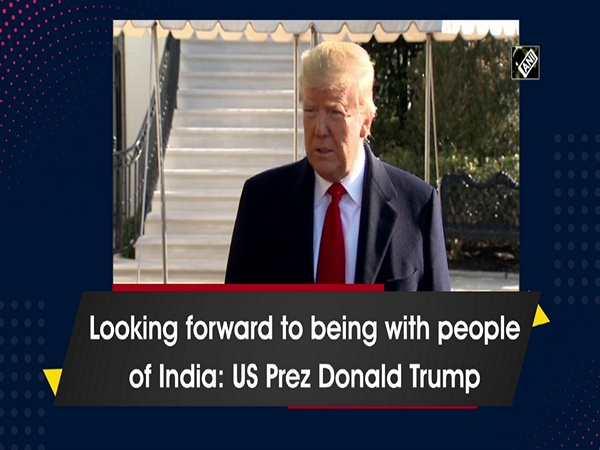 Looking forward to being with people of India: US Prez Donald Trump