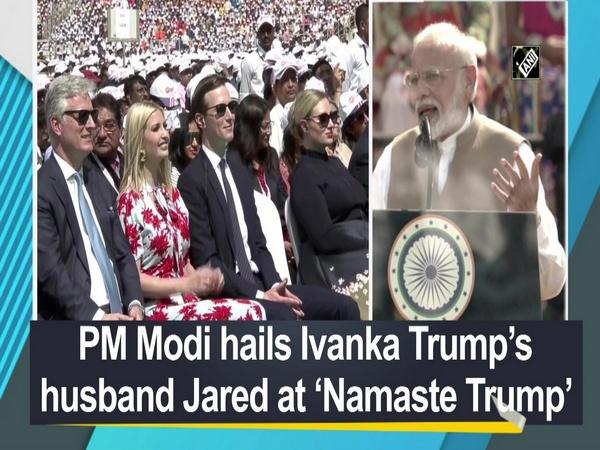 PM Modi hails Ivanka Trump's husband Jared at 'Namaste Trump'