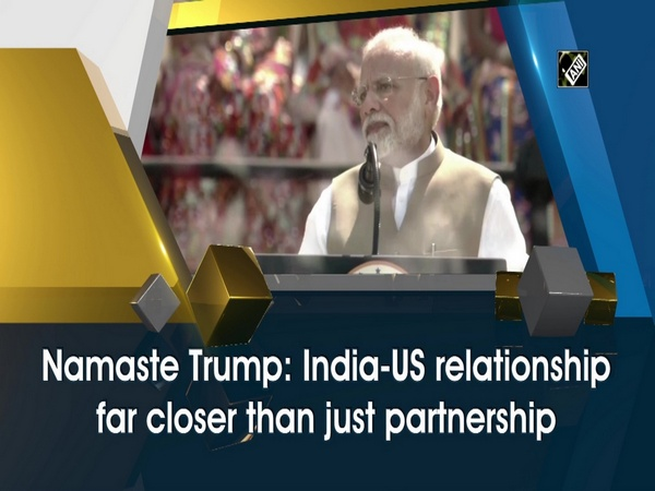 Namaste Trump: India-US relationship far closer than just partnership
