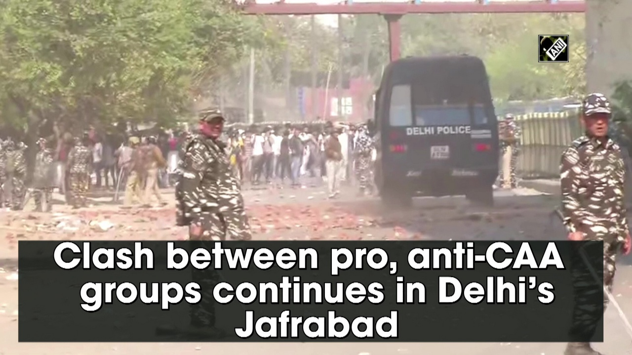 Clash between pro, anti-CAA groups continues in Delhi's Jafrabad