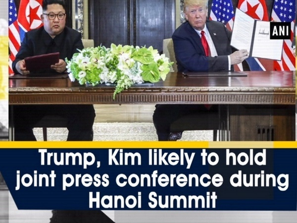 Trump, Kim likely to hold joint press conference during Hanoi Summit