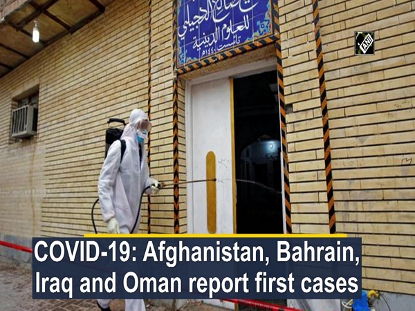 COVID-19: Afghanistan, Bahrain, Iraq and Oman report first cases