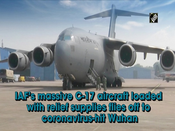 IAF's massive C-17 aircraft loaded with relief supplies flies off to coronavirus-hit Wuhan