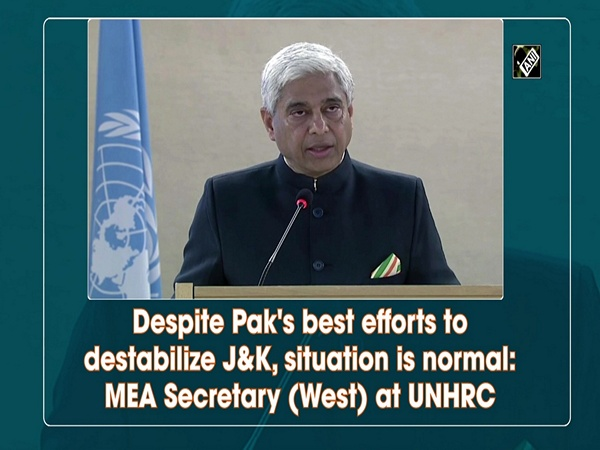 Despite Pak's best efforts to destabilize J&K, situation is normal: MEA Secretary (West) at UNHRC