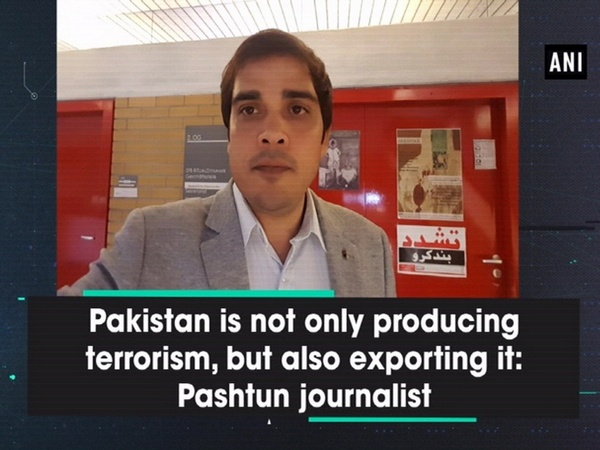 Pakistan is not only producing terrorism, but also exporting it: Pashtun journalist