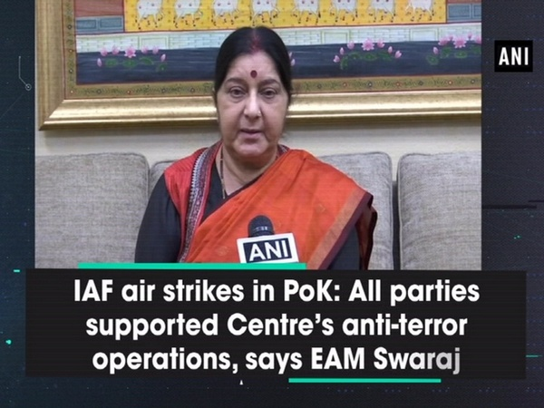 IAF air strikes in PoK: All parties supported Centre's anti-terror operations, says EAM Swaraj