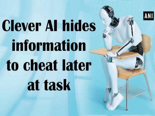 Clever AI hides information to cheat later at task
