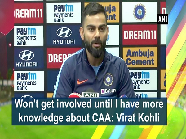 Won't get involved until I have more knowledge about CAA: Virat Kohli