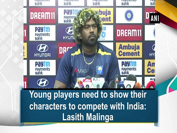 Young players need to show their characters to compete with India: Lasith Malinga